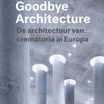 cover boek Goodbye Architectuur De architectuur van crematoria in Europa