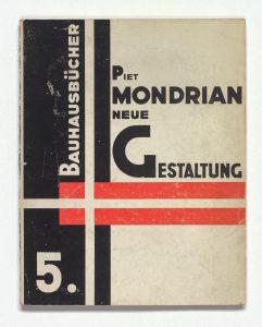 Piet Mondriaan, Neue Gestaltung, Neoplastizimus, Nieuwe Beelding , deel 5 uit de reeks Bauhausbücher , ontwerp László Moholy-Nagy. Particuliere collectie in Nederland, met dank aan DerdaBerlin